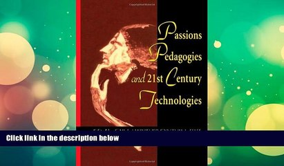 Price Passions Pedagogies and 21st Century Technologies Gail Hawisher For Kindle