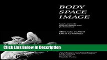 PDF Body Space Image : Notes Toward Improvision and Performance Epub Full Book