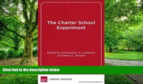 Buy NOW  The Charter School Experiment: Expectations, Evidence, and Implications   Full Book