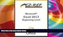 Best Price Microsoft Excel 2013 - Beginning: (Student Manual) EZ-Ref Courseware On Audio
