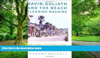 PDF  David, Goliath and the Beach Cleaning Machine: How a Small California Town Fought an Oil