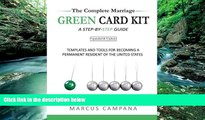 Read Online Marcus Campana The Complete Marriage Green Card Kit: A Step-By-Step Guide With