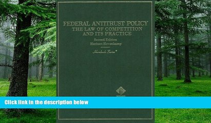 Buy  Federal Antitrust Policy: The Law of Competition and Its Practice (Hornbook Series) Herbert