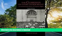 PDF [DOWNLOAD] The Guardian of Every Other Right: A Constitutional History of Property Rights