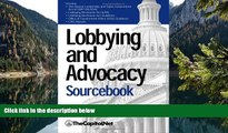 Read Online  Lobbying and Advocacy Sourcebook: Lobbying Laws and Rules: The Honest Leadership and