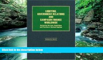 Online Thomas D. Grant Lobbying, Government Relations and Campaign Finance Worldwide: Navigating
