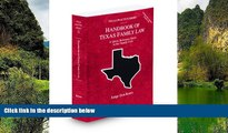 Online Hon. Don Koons Handbook of Texas Family Law, 2009-2010 ed. (Vol. 33, Texas Practice Series)