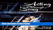 Download Acting Through Song: Techniques and Exercises for Musical-Theatre Actors kindle Full Book