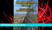 PDF [DOWNLOAD] Slouching Toward Tyranny: Mass Incarceration, Death Sentences and Racism FOR IPAD