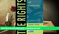 BEST PDF  The Rights of Patients: The Authoritative ACLU Guide to the Rights of Patients, Third