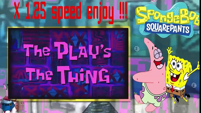 SpongeBob SquarePants Full Episodes - Spongebob The Play's The Thing