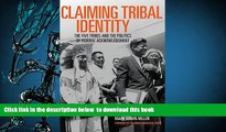 PDF [FREE] DOWNLOAD  Claiming Tribal Identity: The Five Tribes and the Politics of Federal