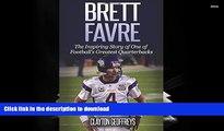 Hardcover Brett Favre: The Inspiring Story of One of Football s Greatest Quarterbacks (Football