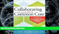Online Kim Bailey Collaborating for Success With the Common Core: A Toolkit for PLCs at Work