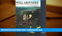 BEST PDF  Well Grounded: Using Local Land Use Authority to Achieve Smart Growth (Environmental Law