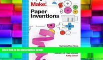 PDF  Make: Paper Inventions: Machines that Move, Drawings that Light Up, and Wearables and