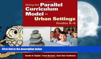 Pre Order Using the Parallel Curriculum Model in Urban Settings, Grades K-8  On CD