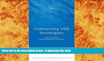 BEST PDF  Contracting with Sovereignty: State Contracts and International Arbitration (Studies in