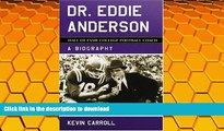 Hardcover Dr. Eddie Anderson, Hall of Fame College Football Coach: A Biography Kindle eBooks