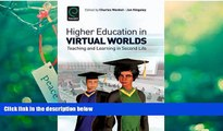 Pre Order Higher Education in Virtual Worlds: Teaching and Learning in Second Life (International