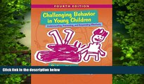 Audiobook Challenging Behavior in Young Children: Understanding, Preventing and Responding