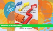 Read Online Never Give Up: An Experienced Teacher Overcomes Obstacles to Change(hc) Sharon A