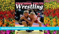 Epub Coaching Youth Wrestling - 3rd Edition (Coaching Youth Sports Series)