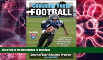 Read Book Coaching Youth Football - 5th Edition (Coaching Youth Sports) On Book