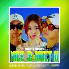 [리메즈_정사각형 뮤비] MIGHTY MOUTH-NICE 2 MEET U