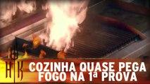 Cozinha quase pega fogo na 1ª prova