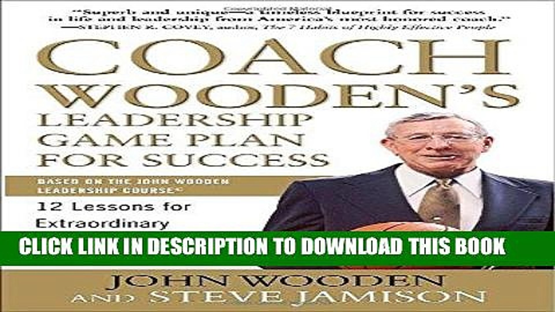 Pdf Coach Wooden S Leadership Game Plan For Success 12 Lessons For Extraordinary Performance