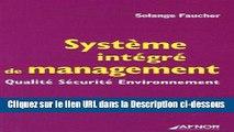 Télécharger Epub Système intégré de management : Qualité Sécurité Environnement Livre Complet