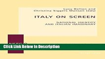 PDF Italy On Screen: National Identity and Italian Imaginary (New Studies in European Cinema)