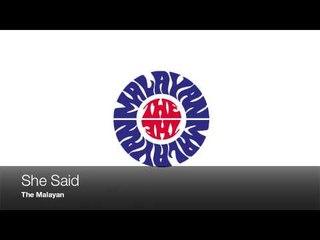 The Malayan - She Said Demo (2013 New Song)