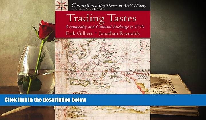 PDF [DOWNLOAD] Trading Tastes: Commodity and Cultural Exchange to 1750 [DOWNLOAD] ONLINE