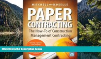 Buy Gary Moselle Paper Contracting: The How-To of Construction Management Contracting Full Book