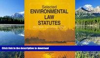 PDF [FREE] DOWNLOAD  Selected Environmental Law Statutes, 2007-2008 Educational Ed. BOOK ONLINE