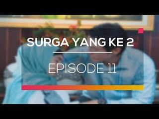 Surga Yang Kedua - Episode 11