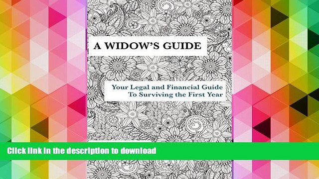 BEST PDF  A WIDOW S GUIDE: Your Legal and Financial Guide To Surviving the First Year TRIAL EBOOK