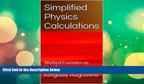 Read Online Kingsley Augustine SIMPLIFIED PHYSICS CALCULATIONS: Worked Examples on Heat Energy