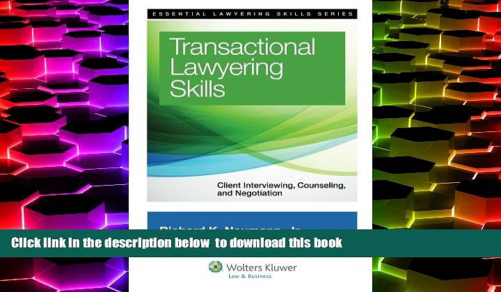 PDF [DOWNLOAD] Transactional Lawyering Skills: Becoming a Deal Lawyer (Essential Lawyering