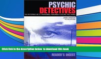 PDF [FREE] DOWNLOAD  Psychic Detectives: The Mysterious Use of Paranormal Phenomena in Solving
