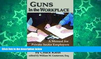 Buy Chuck Klein Guns in the Workplace: A Manual for Private Sector Employers and Employees