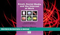 PDF [FREE] DOWNLOAD  EMAIL, SOCIAL MEDIA AND THE INTERNET AT WORK A Concise Guide to Compliance
