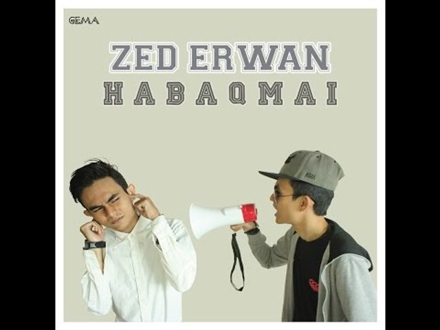 Zed Erwan - Habaq Mai [Lirik Video Rasmi]