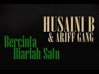 Husani B & Ariff Gang - Bercinta Biarlah Satu