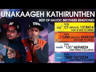 Unakaageh Kathirunthen - Best of Havoc Brothers