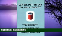 Buy Archon Fung Can We Put an End to Sweatshops?: A New Democracy Forum on Raising Global Labor
