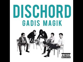 Dischord- Gadis Magik Video Lirik