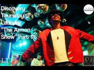 """Discovery Thursday @ Laundry : """"The Armon Show"""" Part 1/6"""